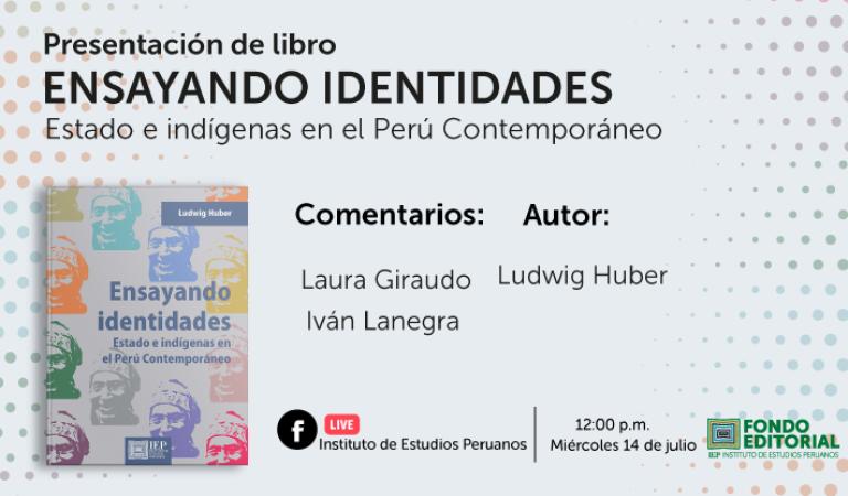 Ensayando identidades. Estado e indígenas en el Perú Contemporáneo