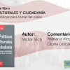 """[VIDEO]  Presentación de libro """"Políticas culturales y ciudadanía. Estrategias simbólicas para tomar las calles"""""""