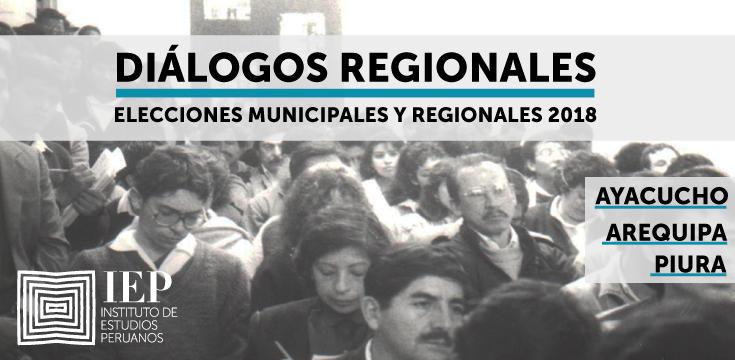 [DESTACADO] Diálogos Regionales: Elecciones municipales y regionales 2018