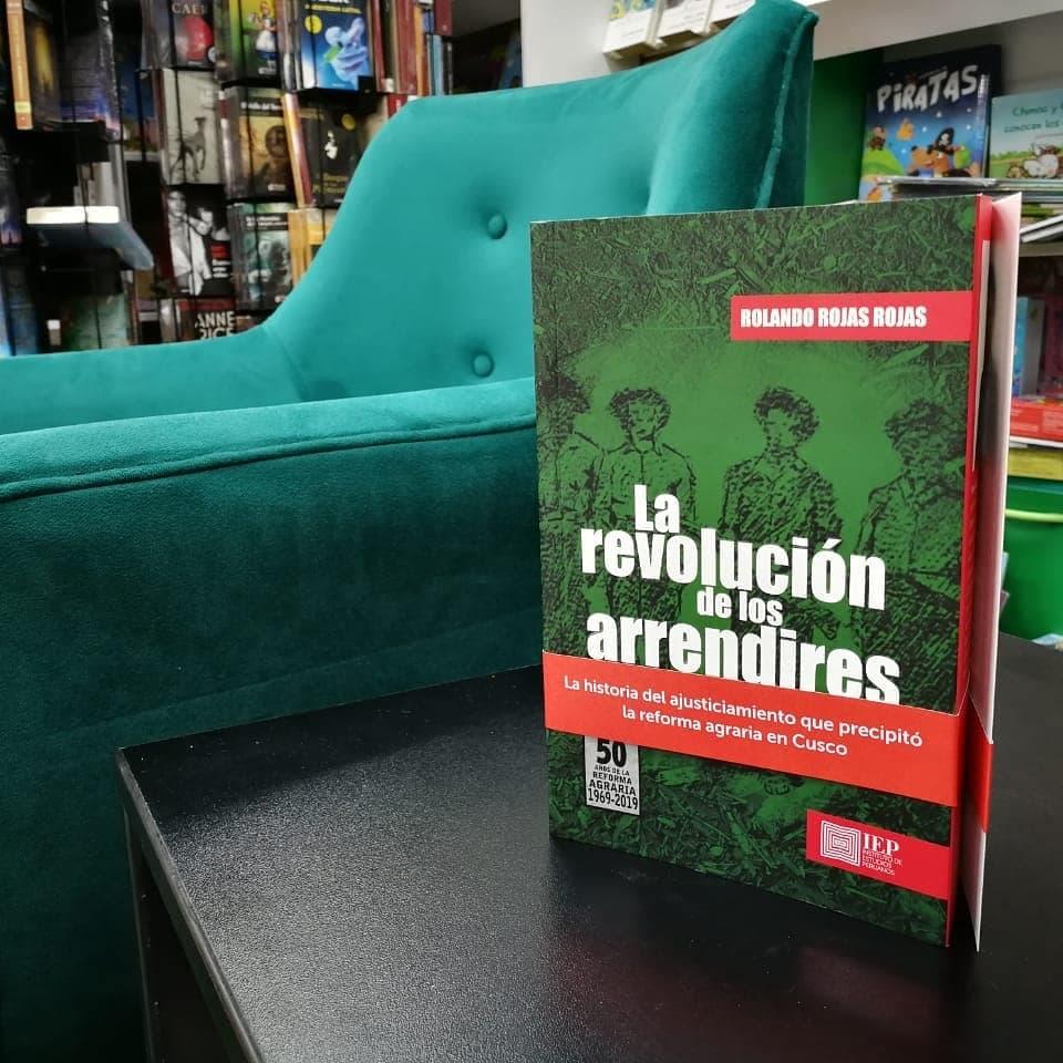 Arrendires, memoria y escritura histórica, el reciente libro de Rolando Rojas. (Foto: Instituto de Estudios Peruanos)