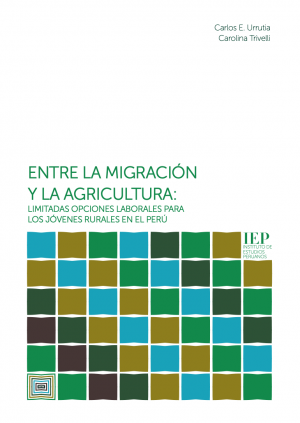 Entre la migración y la agricultura. Limitadas opciones laborales para los jóvenes rurales en el Perú
