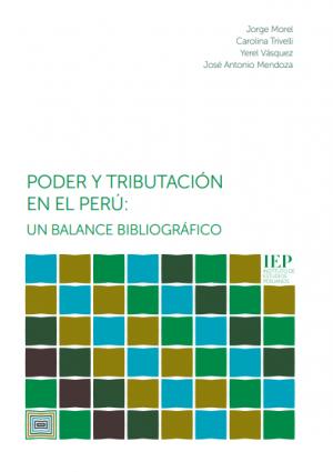 Poder y tributación en el Perú: un balance bibliográfico
