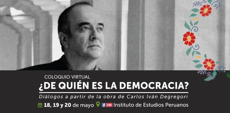 ¿De quién es la democracia? Diálogos a partir de la obra de Carlos Iván Degregori