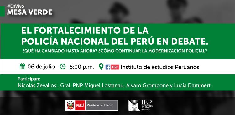 Mesa Verde El fortalecimiento de la Policía Nacional del Perú en debate. ¿Qué ha cambiado hasta ahora? ¿Cómo continuar la modernización policial?