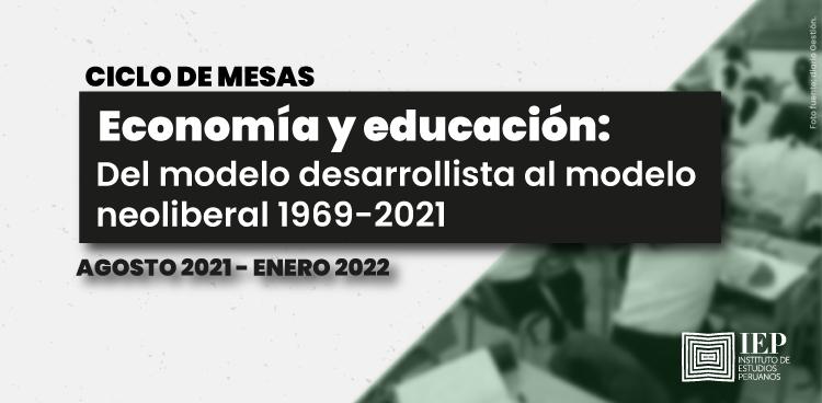 Economía y educación: Del modelo desarrollista al modelo neoliberal 1969-2021